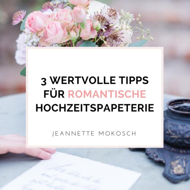 3 wertvolle Tipps für romantische Hochzeitspapeterie